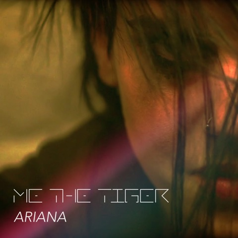 ME THE TIGER Ariana cover